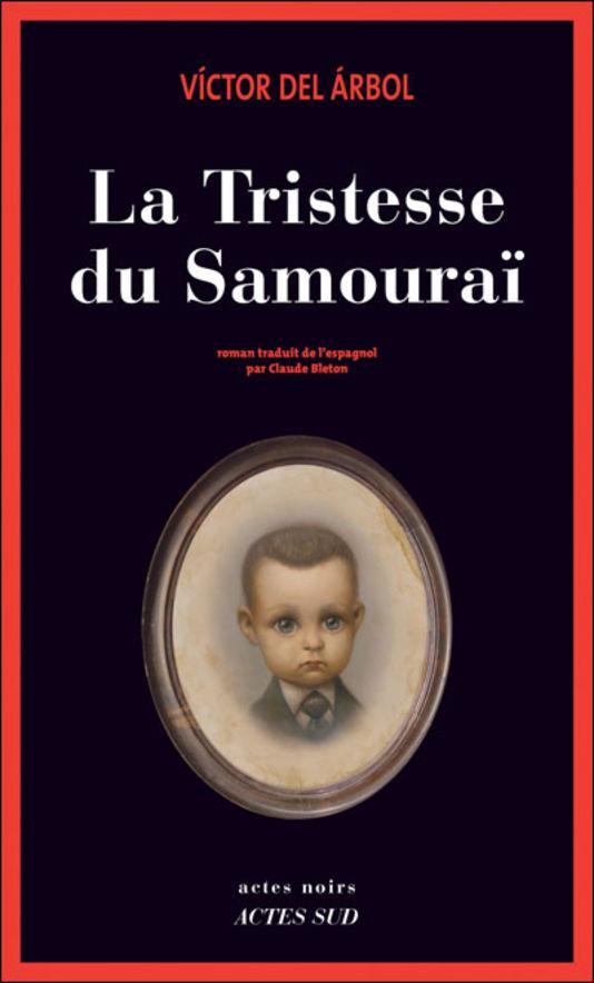 del Arbol, Victor - La tristesse du Samourai